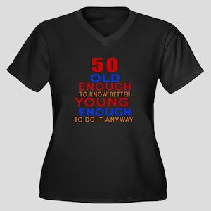 50 Old Enoug Women's Plus Size V-Neck Dark T-Shirt