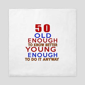 50 Old Enough Young Enough Birthday De Queen Duvet
