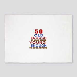 50 Old Enough Young Enough Birthday 5'x7'Area Rug
