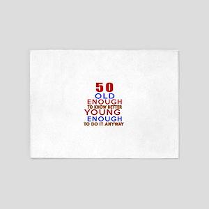 50 Old Enough Young Enough Birthday 5'x7'Area Rug
