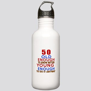 50 Old Enough Young En Stainless Water Bottle 1.0L