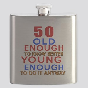50 Old Enough Young Enough Birthday Designs Flask