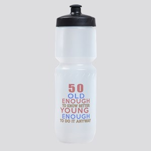 50 Old Enough Young Enough Birthday Sports Bottle