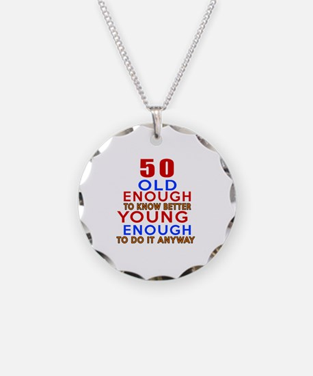 50 Old Enough Young Enough B Necklace