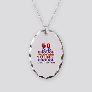 50 Old Enough Young Enough Bir Necklace Oval Charm