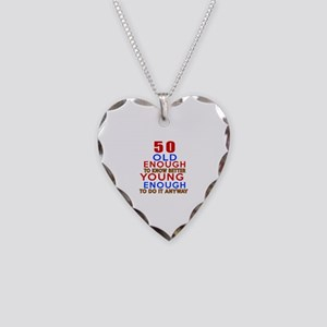 50 Old Enough Young Enough Bi Necklace Heart Charm