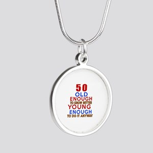 50 Old Enough Young Enough B Silver Round Necklace
