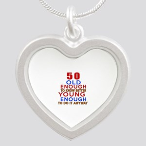 50 Old Enough Young Enough B Silver Heart Necklace