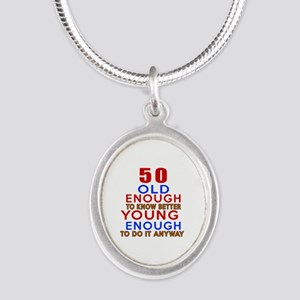 50 Old Enough Young Enough Bi Silver Oval Necklace
