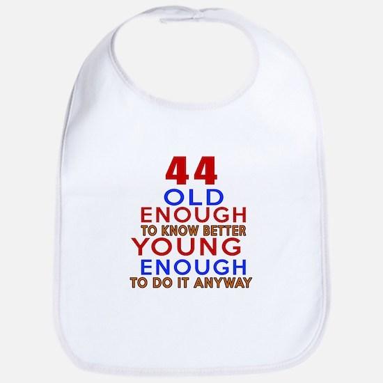 44 Old Enough Young Enough Birthday Designs Bib