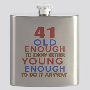 41 Old Enough Young Enough Birthday Designs Flask