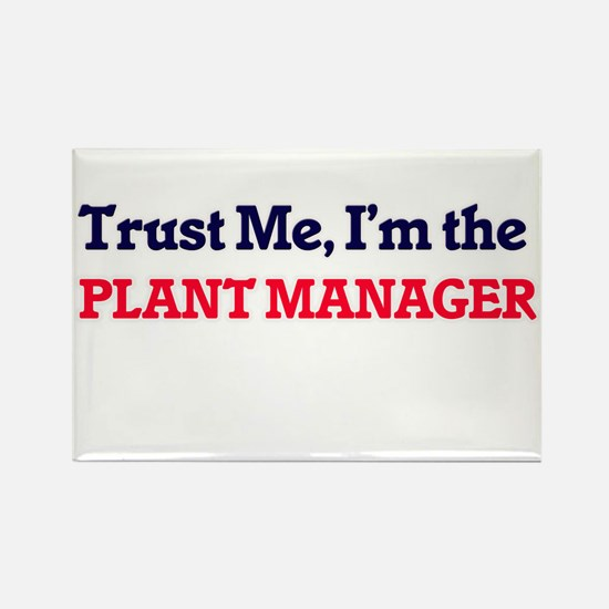 Trust me, I'm the Plant Manager Magnets