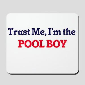 Trust me, I'm the Pool Boy Mousepad