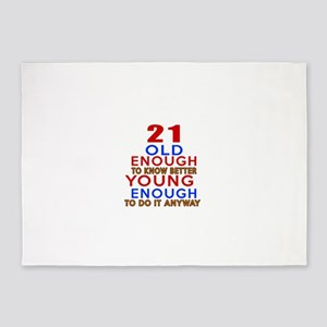 21 Old Enough Young Enough Birthday 5'x7'Area Rug