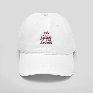 16 Old Enough Young Enough Birthday Designs Cap