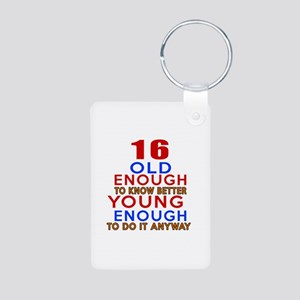 16 Old Enough Young Enough Aluminum Photo Keychain