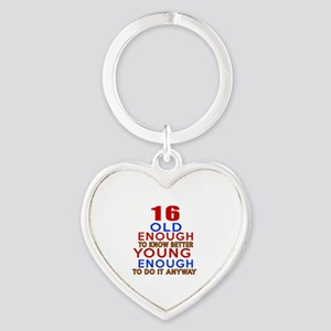 16 Old Enough Young Enough Birthday Heart Keychain