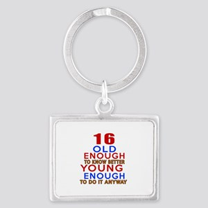 16 Old Enough Young Enough Birt Landscape Keychain