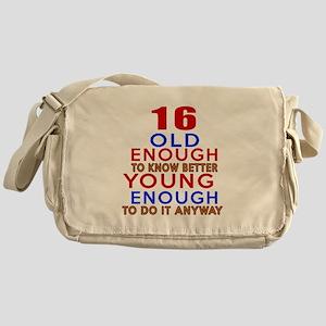 16 Old Enough Young Enough Birthday Messenger Bag