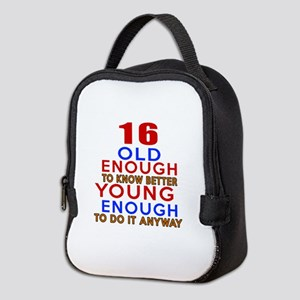 16 Old Enough Young Enough Birt Neoprene Lunch Bag