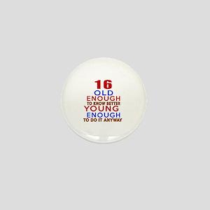 16 Old Enough Young Enough Birthday De Mini Button