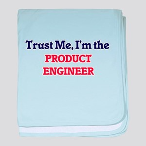 Trust me, I'm the Product Engineer baby blanket