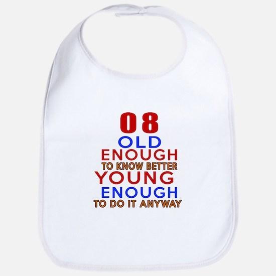 08 Old Enough Young Enough Birthday Designs Bib