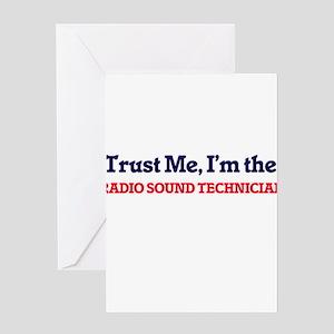 Trust me, I'm the Radio Sound Techn Greeting Cards