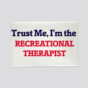 Trust me, I'm the Recreational Therapist Magnets