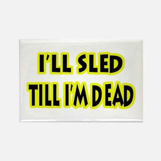 Funny Sled Till Dead Rectangle Magnet