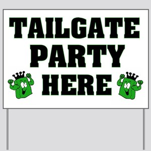 Tailgate Party Here Yard Sign