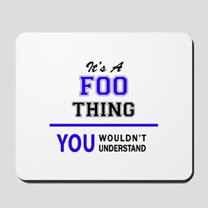 It's FOO thing, you wouldn't understand Mousepad