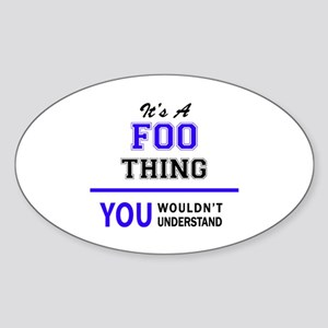 It's FOO thing, you wouldn't understand Sticker