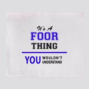 It's FOOR thing, you wouldn't unders Throw Blanket