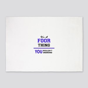 It's FOOR thing, you wouldn't under 5'x7'Area Rug