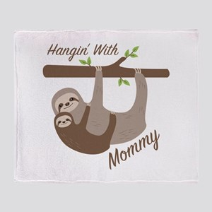 Hanging With Mommy Throw Blanket