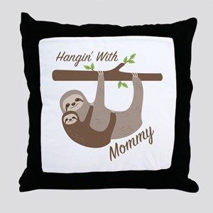 Hanging With Mommy Throw Pillow