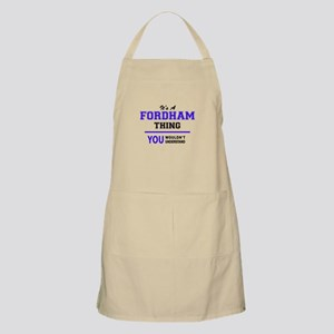 It's FORDHAM thing, you wouldn't understand Apron