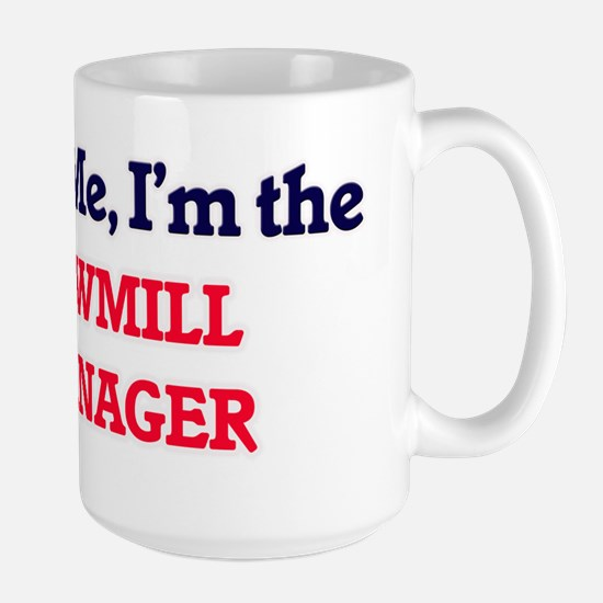 Trust me, I'm the Sawmill Manager Mugs