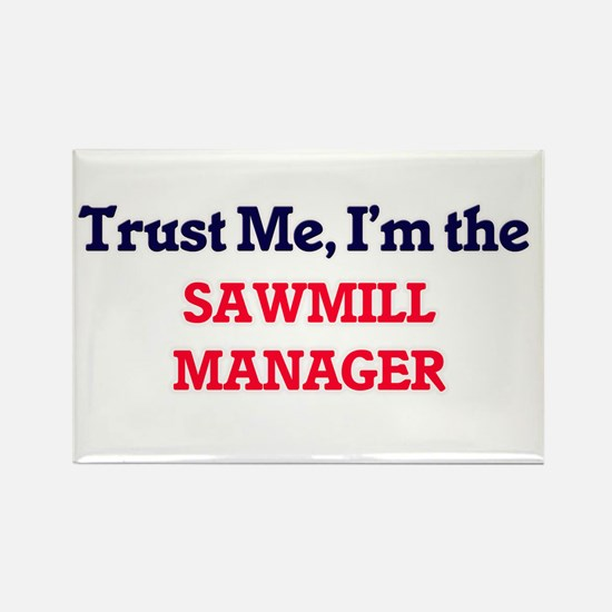 Trust me, I'm the Sawmill Manager Magnets