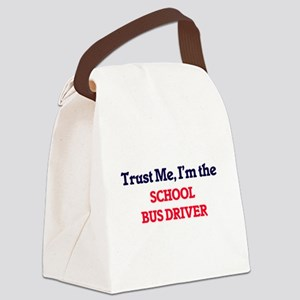 Trust me, I'm the School Bus Driv Canvas Lunch Bag