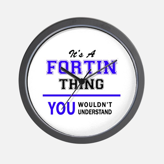 It's FORTIN thing, you wouldn't underst Wall Clock