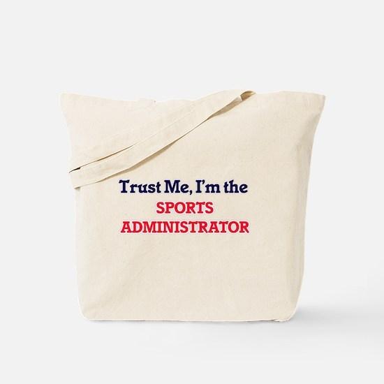 Trust me, I'm the Sports Administrator Tote Bag