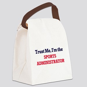 Trust me, I'm the Sports Administ Canvas Lunch Bag