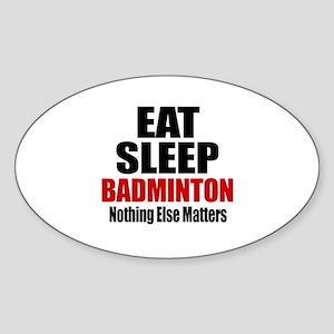 Eat Sleep Badminton Sticker (Oval)