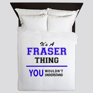 It's FRASER thing, you wouldn't unders Queen Duvet