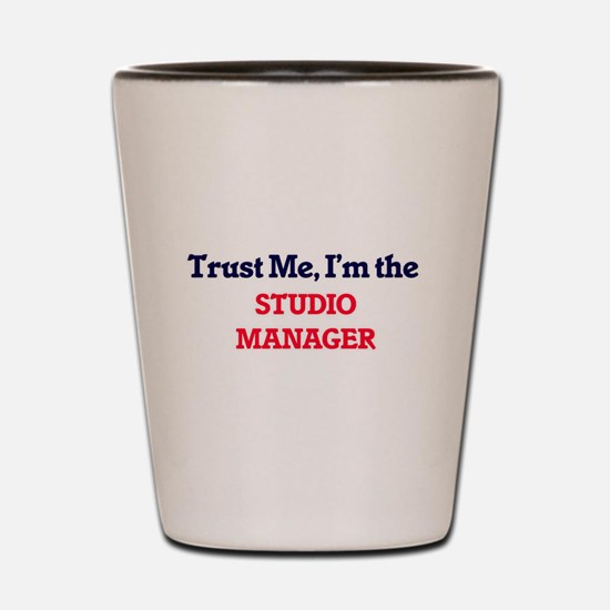 Trust me, I'm the Studio Manager Shot Glass
