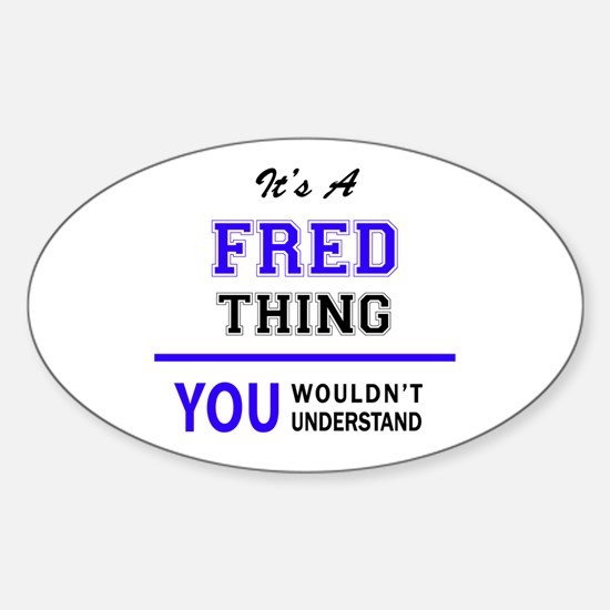 It's FRED thing, you wouldn't understand Decal