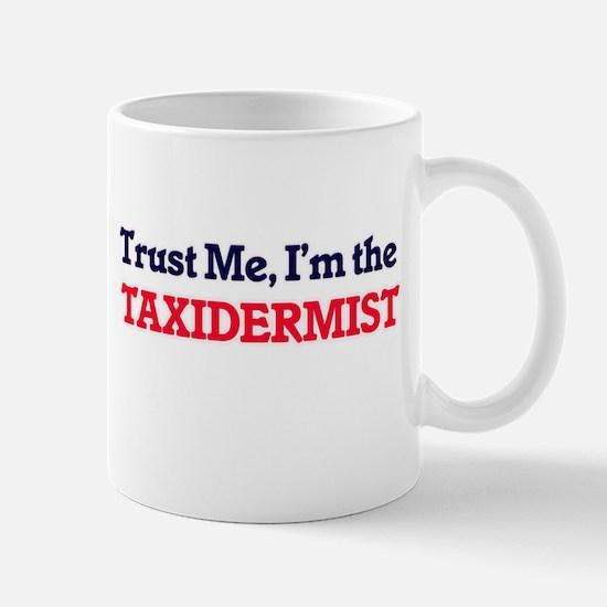 Trust me, I'm the Taxidermist Mugs