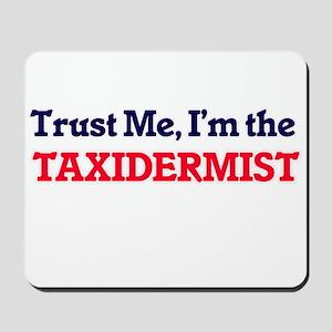Trust me, I'm the Taxidermist Mousepad